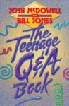 The Teenage Q&A Book - Josh McDowell, Bill Jones