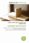 A Bright Red Scream - Agnes F. Vandome, John McBrewster, Sam B Miller II