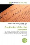 Constitution of the Irish Free State - Frederic P. Miller, Agnes F. Vandome, John McBrewster