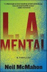 L.A. Mental: A Thriller - Neil McMahon