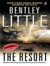 The Resort - Bentley Little