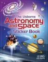 Astronomy and Space Sticker Book (Usborne Sticker Books) - Emily Bone, Louie Stowell
