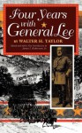Four Years with General Lee - Walter H. Taylor, James I. Robertson Jr.