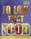 Follow That Food: Distribution of Resources - Buffy Silverman