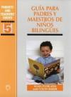 Guia Para Padres y Maestros de Ninos Bilingues - Alma Flor Ada, Colin Baker