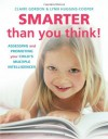 Smarter Than You Think!: Assessing and Promoting Your Child's Multiple Intelligences - Claire Gordon, Lynn Huggins-Cooper