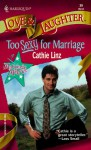 Too Sexy For Marriage (Too Marriage Makers #1) - Cathie Linz