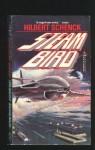 Steam Bird: Resurgence - Hilbert Schenck