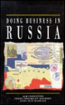 Doing Business in Russia - Passport Books, Peat Marwick, Frere C. Bischoff