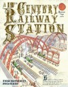 A 19th Century Railway Station (Inside Story) - Fiona MacDonald, John James