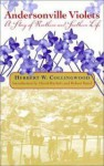Andersonville Violets: A Story of Northern and Southern Life - Herbert W. Collingwood, Robert Baird, David Rachels