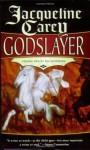 Godslayer: Volume II of The Sundering - Jacqueline Carey