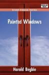 Painted Windows - Harold Begbie