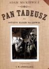 Pan Tadeusz czyli ostatni zajazd na Litwie - Adam Mickiewicz