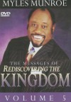 The Messages of Rediscovering the Kingdom, Volume 5 - Myles Munroe
