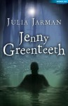 Jenny Greenteeth - Julia Jarman, Ollie Cuthbertson