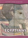 The Ancient Egyptians (History Opens Windows) - Jane Shuter