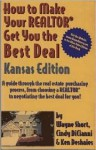How to Make Your Realtor Get You the Best Deal: A Guide Through the Real Estate Purchasing Process, from Choosing a Realtor to Negotiating the Best fo - Wayne Short, Ken Deshaies