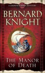 The Manor of Death (Crowner John Mystery #12) - Bernard Knight