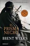 El prisma negro (El portador de luz, #1) - Brent Weeks