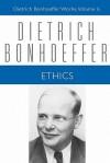 Ethics (Dietrich Bonhoeffer Works, Vol. 6) - Dietrich Bonhoeffer, Heinz Eduard Todt, Ernst Feil, Clifford Green