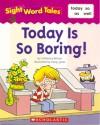 Today Is So Boring! - Catherine Bittner, Doug Jones