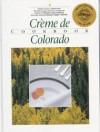 Creme de Colorado Cookbook - Junior League of Denver, John Fielder