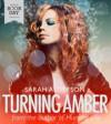 Turning Amber - Sarah Alderson