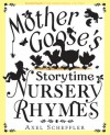 Mother Goose's Storytime Nursery Rhymes - Alison Green, Axel Scheffler