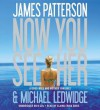 Now You See Her - Elaina Erika Davis, James Patterson