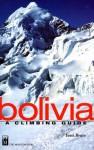 Bolivia: A Climbing Guide - Yossi Brain, Paula Thurman