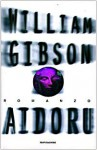 Aidoru - William Gibson, Delio Zinoni