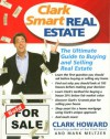 Clark Smart Real Estate: The Ultimate Guide to Buying and Selling Real Estate - Clark Howard, Mark Meltzer