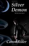 Silver Demon (The Silver Series: Book 2) - Caron Rider