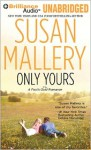 Only Yours (Fool's Gold, #5) - Susan Mallery, Tanya Eby