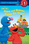 Elmo and Grover, Come on Over (Sesame Street) (Step into Reading) - Katharine Ross, Tom Cooke