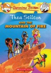 Thea Stilton and the Mountain of Fire: A Geronimo Stilton Adventure - Thea Stilton