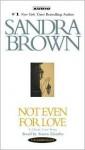 Not Even for Love (Audio) - Sandra Brown, Karen Ziemba