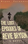 The Lost Episodes of Revie Bryson - Bryan Furuness