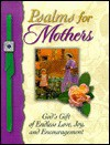 Psalms for Mothers: God's Gift of Endless Love, Joy, and Encouragement - Honor Books