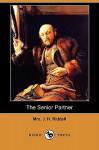 The Senior Partner (Dodo Press) - J.H. Riddell, Charlotte Riddell