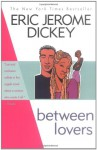 Between Lovers: - Eric Jerome Dickey, Dion Graham