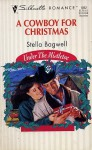 A Cowboy for Christmas - Stella Bagwell
