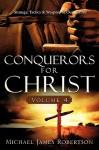 Conquerors for Christ, Volume 4 - Michael Robertson