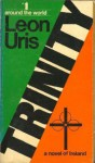 Trinity: A Novel of Ireland - Leon Uris