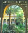 Jardines Secretos de Espana (Spanish Edition) - Eduardo Mencos