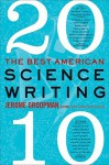 The Best American Science Writing 2010 - Jerome Groopman, Jesse Cohen