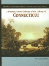 A Primary Source History of the Colony of Connecticut - Ann Malaspina