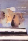After the Fire: New and Selected Poems - Boey Kim Cheng