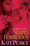 Simply Forbidden (House of Pleasure #6) - Kate Pearce